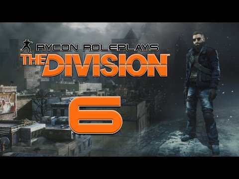 "Let's Roleplay Tom Clancy's: The Division | Episode 6 ""Cable Guy"""