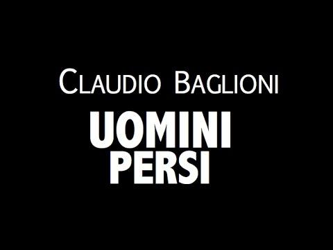 , title : 'CLAUDIO BAGLIONI / UOMINI PERSI / LYRIC VIDEO'