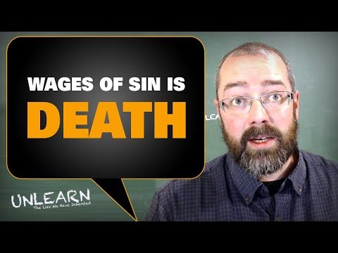 The Wages Of Sin Is Death, Not Eternal Torment | UNLEARN