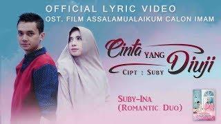 "Official Lyric Video ""CINTA YANG DIUJI"" - Suby-Ina (Romantic Duo) | OST Assalamualaikum Calon Imam"