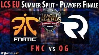 Fnatic vs Origen - LCS EU 2015 - Summer Split - Playoffs Finale - FNC vs OG [FR]