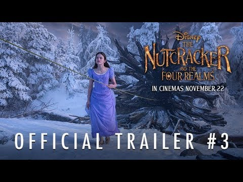 Disney's THE NUTCRACKER AND THE FOUR REALMS | Official HD Trailer #3 | In Cinemas Now
