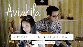 Video Dewa19 - Risalah Hati (Aviwkila Cover) MP3, 3GP, MP4, WEBM, AVI, FLV Juni 2018
