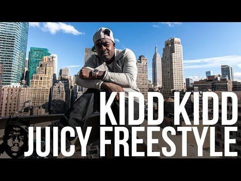 Kidd Kidd  - Juicy (Freestyle)