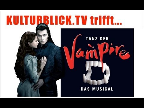 TANZ DER VAMPIRE (Kulturblick.TV trifft...) Jan Ammann + Lucy Scherer [Palladium Theater Stuttgart]