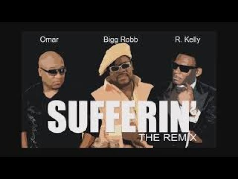 Omar Cunningham - Sufferin Remix (feat. Bigg Robb & R. Kelly)