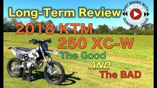 2. 2018 KTM 250 XC-W Review - Long Term, 90 hrs - The good AND the bad