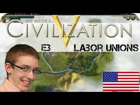 labor unions - Welcome to Episode 3 of the Civilization 5 series. Hello everyone, and welcome to Dodge Them All! On this channel, Star and Canada Goose play games which they think are awesome! Don't be...