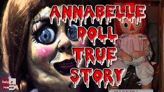 क्या है इस श्रापित गुड़िया का रहस्य - Real Story of the Annabelle Doll !!