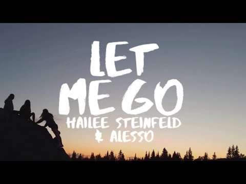 Video Hailee Steinfeld & Alesso  - Let Me Go (Lyrics) ft Florida Georgia Line & watt download in MP3, 3GP, MP4, WEBM, AVI, FLV January 2017