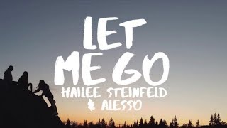 Video Hailee Steinfeld & Alesso  - Let Me Go (Lyrics) ft Florida Georgia Line & watt MP3, 3GP, MP4, WEBM, AVI, FLV Agustus 2018