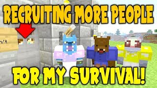 RECRUITING MORE PEOPLE FOR MY SURVIVAL!! // WHEN THE BEAT DROP...