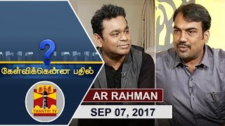 Video (07/09/2017) Kelvikkenna Bathil Special | Exclusive Interview with 'Isaipuyal' AR Rahman MP3, 3GP, MP4, WEBM, AVI, FLV November 2017