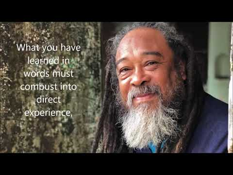 Mooji Quotes: What You Have Learned Must Combust Into Direct Experience