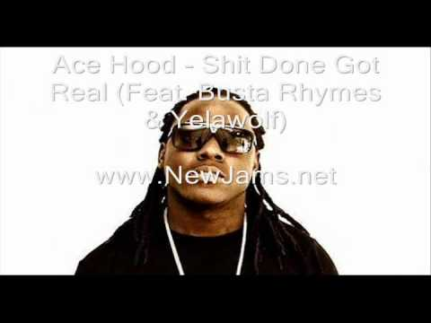 Ace Hood New Songs 2011 - http://NewJams.net Ace Hood - Shit Done Got Real (Feat. Busta Rhymes & Yelawolf) Ace Hood - Shit Done Got Real (Feat. Busta Rhymes & Yelawolf) Ace Hood - Shi...