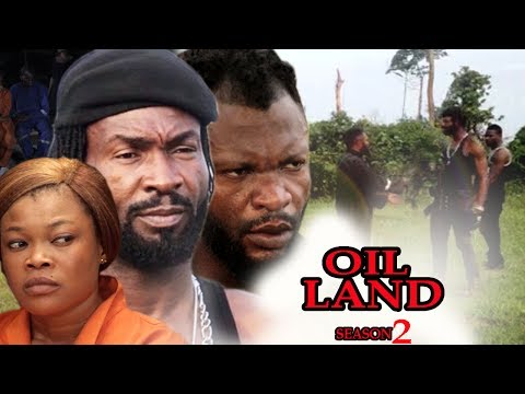 Oil Land Season 2 - Exclusive 2017 Latest Nigerian Nollywood Movie