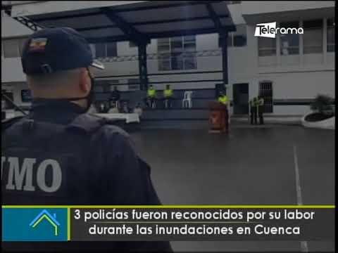 3 policías fueron reconocidos por su labor durante las inundaciones en Cuenca