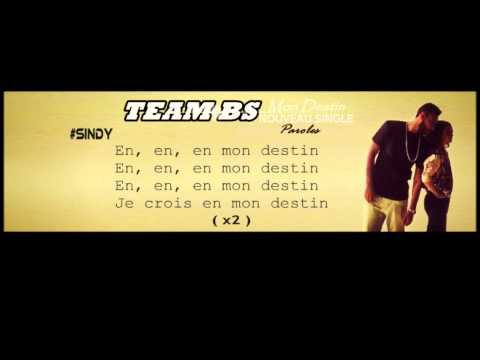 Team Bs - Mon Destin Paroles / Lyrics HD
