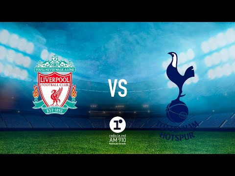 En Vivo - Liverpool - Tottenham Final De La CHAMPIONS Por Radio La Red