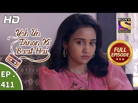 Yeh Un Dinon Ki Baat Hai - Ep 411 - Full Episode - 18th April, 2019