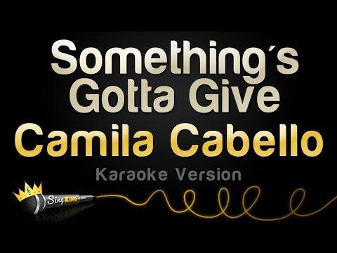 Camila Cabello - Something's Gotta Give (Karaoke Version)