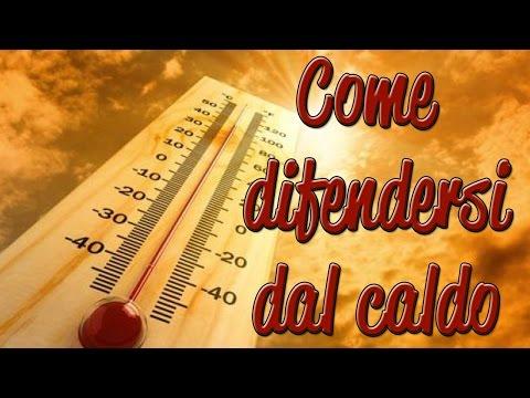 ecco come difendersi dal caldo
