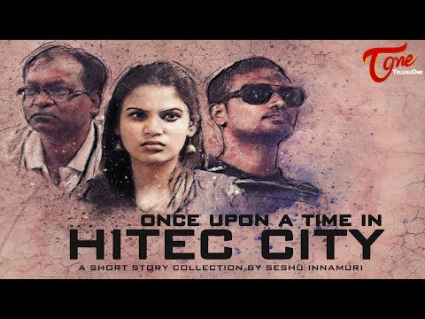 Once Upon a Time in HITEC CITY | Telugu Short Film 2017 | Directed by Seshu Innamuri