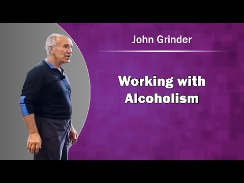 John Grinder – Working with Alcoholism