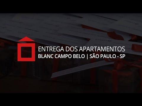 Cyrela – Entrega dos Apartamentos Blanc Campo Belo | São Paulo - SP
