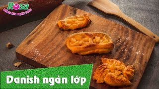 Cách làm bánh Danish - Bánh ngọt ngàn lớp theo phong cách phương Tây
