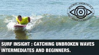 Catching unbroken waves