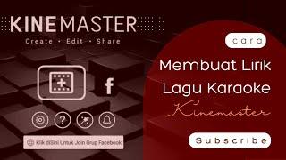 Download Video Cara Membuat Lirik Lagu Karaoke Hp Android dengan Kinemaster MP3 3GP MP4