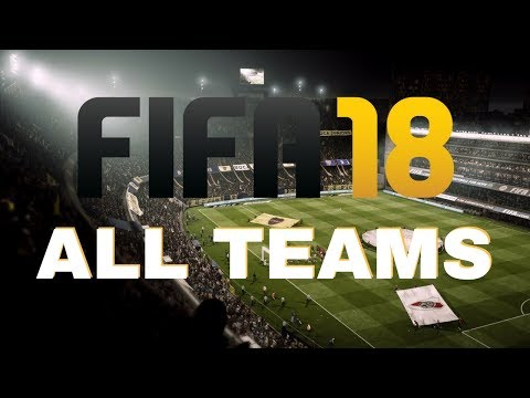 FIFA 18 ALL TEAMS! - All Clubs, Leagues & National Teams On FIFA 18