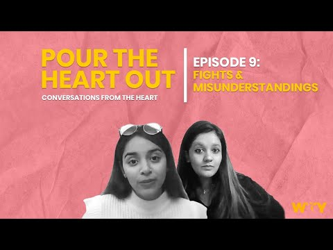 Pour The Heart Out | Episode 9: Fights & Misunderstandings | We The Young
