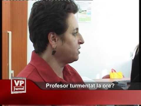 Profesor turmentat la ore?