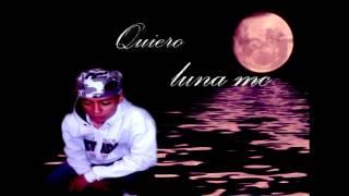 Quiero Luna mc Prod rimas music