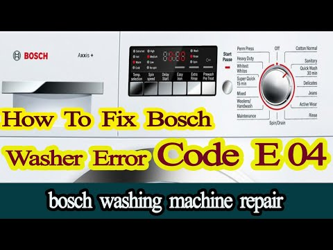 bosch washing machine error code e04