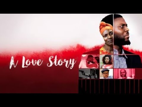 THE LOVE STORY  - Latest 2017 Nigerian Nollywood Drama Movie (20 min preview)