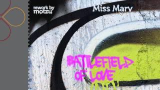 Miss Mary - Battlefield Of Love (Motzu remix)