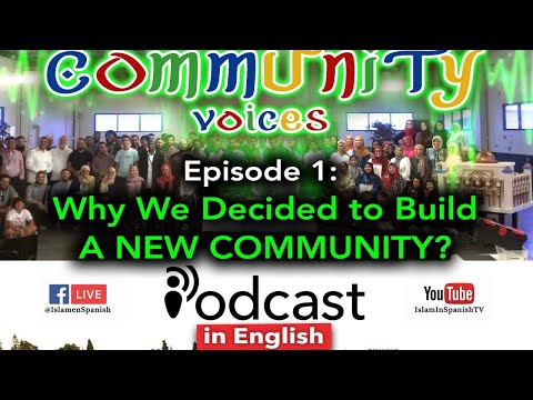 "1. ""Why we Built a NEW COMMUNITY?"" IslamInSpanish Social Podcast"