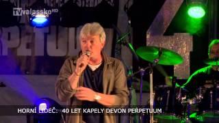 Video Horní Lideč: 40 let kapely Devon Perpetuum
