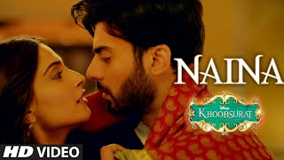 Naina – Khoobsurat (Video Song) | Feat. Fawad Khan & Sonam Kapoor