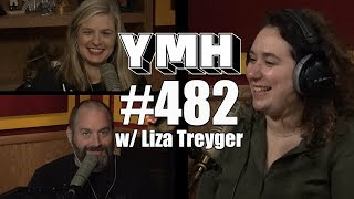Your Mom's House Podcast - Ep. 482 w/ Liza Treyger