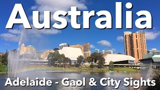 Adelaide Australia  city pictures gallery : Australia - Adelaide - Gaol & City Sights