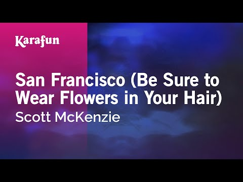 Karaoke San Francisco (Be Sure to Wear Flowers in Your Hair) - Scott McKenzie *
