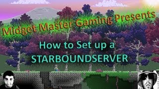 [Midget Master Gaming] - 2014 How to set up a Starbound Dedicated Server Version [ Enraged Koala ] ...