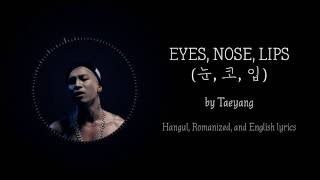 Hangul, Romanized, and English lyrics for Taeyang's Eyes, Nose, Lips (눈,코,입) This is one of my favorite songs, which I dedicate...