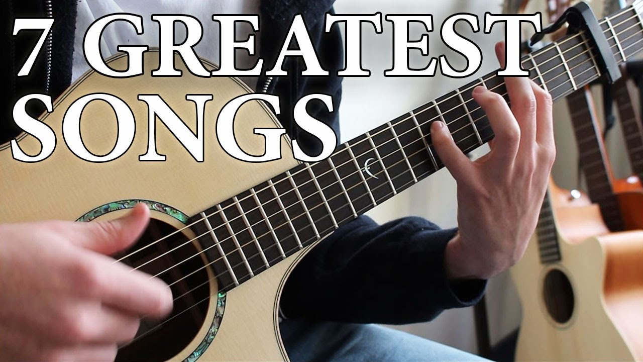7 of the All Time Greatest Songs | FINGERSTYLE GUITAR