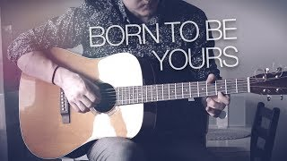 Kygo & Imagine Dragons - Born To Be Yours - Fingerstyle Guitar Cover