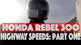 9. Honda Rebel 300: On the Highway Part One